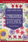 Embroidery Stitching Handy Pocket Guide : All the Basics & Beyond, 30+ Stitches - Book