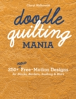 Doodle Quilting Mania : 250+ New Free-Motion Designs for Blocks, Borders, Sashing & More - Book