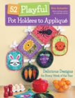 52 Playful Pot Holders to Applique : Delicious Designs for Every Week of the Year - eBook