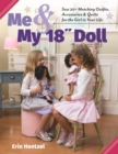 "Me & My 18"" Doll : Sew 20+ Matching Outfits, Accessories & Quilts for the Girl in Your Life - Book"