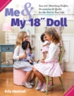 Me and My 18 inch Doll : Sew 20+ Matching Outfits, Accessories & Quilts for the Girl in Your Life - eBook