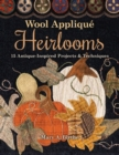 Wool Applique Heirlooms : 15 Antique-Inspired Projects & Techniques - eBook