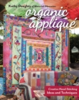 Organic Applique : Creative Hand-Stitching Ideas and Techniques - Book