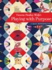 Victoria Findlay Wolfe's Playing with Purpose : A Quilt Retrospective - eBook