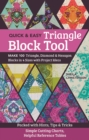 Quick & Easy Triangle Block Tool : Make 100 Triangle, Diamond & Hexagon Blocks in 4 Sizes with Project Ideas - Book