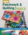 New Patchwork & Quilting Basics : A Handbook for Beginners - Book