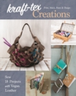 kraft-tex Creations : Sew 18 Projects with Vegan Leather; Print, Stitch, Paint & Design - Book