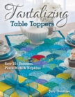 Tantalizing Table Toppers : Sew 20+ Runners, Place Mats & Napkins - eBook