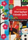 Kim Schaefer's Wool Applique Calendar Quilts : 12 Months of Fast, Fun & Fusible Projects - eBook