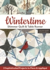 Wintertime Shimmer Quilt & Table Runner : 2 Sophisticated Projects to Piece & Applique - Book