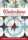 Wintertime Shimmer Quilt & Table Runner : 2 Sophisticated Projects to Piece & Applique - eBook
