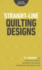 Straight-Line Quilting Designs : 75+ Designs from Charlotte Warr Andersen, Natalia Bonner, Mary Mashuta, Amanda Murphy, Angela Walters & More! - Book