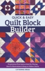 Quick & Easy Quilt Block Builder : Frustration-Free Instructions for Piecing; How-to Illustrations & Easy-to-Follow Charts - Book