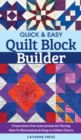Quick & Easy Quilt Block Builder : Frustration-Free Instructions for Piecing; How-To Illustrations & Easy-to-Follow Charts - eBook