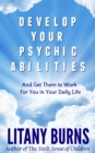 Develop Your Psychic Abilities - eBook