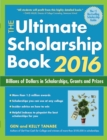 The Ultimate Scholarship Book 2016 : Billions of Dollars in Scholarships, Grants and Prizes - eBook