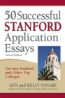 50 Successful Stanford Application Essays : Get into Stanford and Other Top Colleges - eBook