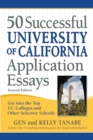 50 Successful University of California Application Essays : Get into the Top UC Colleges and Other Selective Schools - eBook