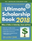 The Ultimate Scholarship Book 2018 : Billions of Dollars in Scholarships, Grants and Prizes - eBook
