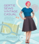 Gertie Sews Vintage Casual : A Modern Guide to Sportswear Styles of the 1940's and 1950's - Book