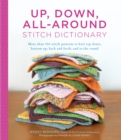 Up, Down, All-Around Stitch Dictionary : More Than 150 Stitch Patterns to Knit Top Down, Bottom Up, Back and Forth, and in the Round - Book