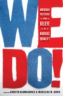 We Do! : American Leaders Who Believe in Marriage Equality - eBook