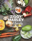 Ziggy Marley And Family Cookbook : Whole, Organic Ingredients and Delicious Meals from the Marley Kitchen - Book