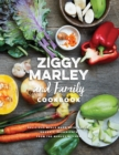 Ziggy Marley and Family Cookbook : Delicious Meals Made With Whole, Organic Ingredients from the Marley Kitchen - eBook
