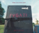 Keep Your Eyes Open : The Fugazi Photographs of Glen E. Friedman - Book