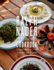 The Ralph Nader and Family Cookbook : Classic Recipes from Lebanon and Beyond - eBook