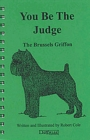 YOU BE THE JUDGE - THE BRUSSELS GRIFFON - eBook