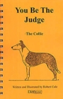 YOU BE THE JUDGE - THE COLLIE - eBook