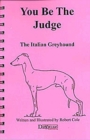 YOU BE THE JUDGE - THE ITALIAN GREYHOUND - eBook