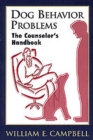 Dog Behavior Problems : The Counselor's Handbook - eBook