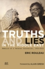 Truths and Lies in the Middle East : Memoirs of a Veteran Journalist, 1952-2012 - eBook