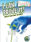 I Can Prove It! : Investigating Science - eBook