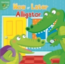 Now or Later Alligator - eBook