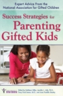 Success Strategies for Parenting Gifted Kids : Expert Advice From the National Association for Gifted Children - eBook