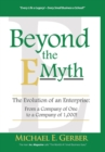 Beyond the E-Myth : The Evolution of an Enterprise: From a Company of One to a Company of 1,000! - Book