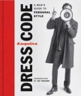 Esquire Dress Code : A Man's Guide to Personal Style - Book