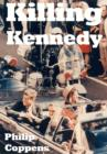 Killing Kennedy : Uncovering the Truth Behind the Kennedy Assassination - eBook