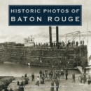 Historic Photos of Baton Rouge - eBook