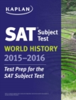 Kaplan SAT Subject Test World History 2015-2016 - eBook