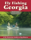 Fly Fishing Georgia : A No Nonsense Guide to Top Waters - eBook