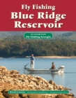 Fly Fishing Blue Ridge Reservoir : An Excerpt from Fly Fishing Georgia - eBook