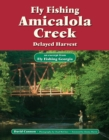 Fly Fishing Amicalola Creek, Delayed Harvest : An Excerpt from Fly Fishing Georgia - eBook