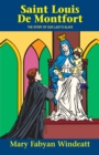 St. Louis de Montfort : The Story of Our Lady's Slave - eBook