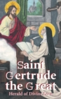 St. Gertrude the Great : Herald of Divine Love - eBook