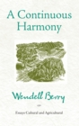 A Continuous Harmony : Essays Cultural and Agricultural - eBook