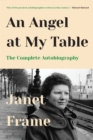 An Angel at My Table : The Complete Autobiography - eBook